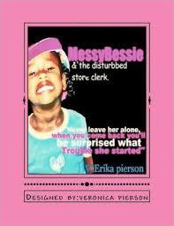 Messy Bessie: Messy Bessie & The disturbed store clerk..... by ...