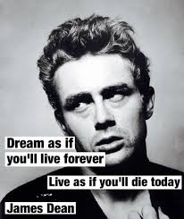 Dream As If You Ll Live Forever James Dean Quote Best Of Famous People Quotes