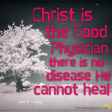 Christian Quotes About Healing Best of James H Aughey Quote 24 Reasons Christ Is The Good Physician