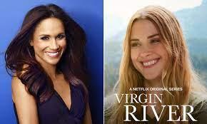 Virgin River: Meghan Markle's ...