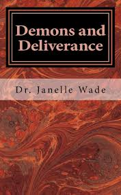 Amazon.com: Demons and Deliverance (9781542820684): Wade, Dr. Janelle: Books