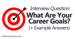 What Is A Career Goal Interview Question What Are Your Career Goals Example