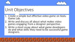 Game Designer Skills Intro To Video Game Design Unit Mr Velas Class