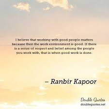 Positive Work Environment Quotes Best I Believe That Working With Good People Matters Because Then The