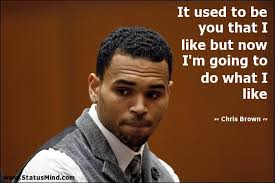 Chris Brown Quotes Interesting Chris Brown Quotes At StatusMind