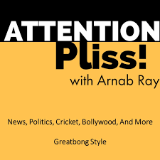 Attention Pliss! with Arnab Ray