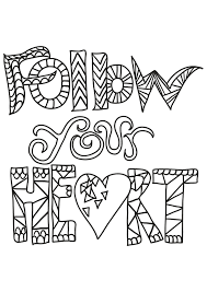 Of course, those of us who have a life long love of coloring can attest to please note that all of these pages are free for personal use only. 12 Inspiring Quote Coloring Pages For Adults Free Printables 75 Quotes