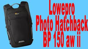 Best All Around Camera Bag? - <b>Lowepro Photo Hatchback BP</b> 150 ...