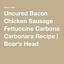 uncured bacon en sausage fettuccine carbonara recipe boar s head