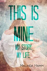 This Is Mine: My Story, My Life eBook: Hamm, Malinda: Amazon.co.uk ...