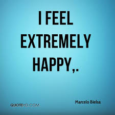 Feeling Happy Quotes Interesting Marcelo Bielsa Quotes QuoteHD