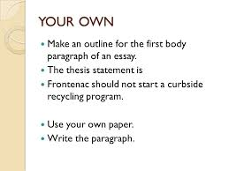 outline for a five paragraph essay ppt your own make an outline for the first body paragraph of an essay
