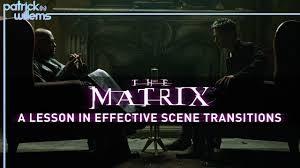 the matrix a lesson in effective scene transitions video essay  the matrix a lesson in effective scene transitions video essay
