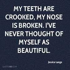 Beautiful Nose Quotes Best Of Jessica Lange Quotes QuoteHD