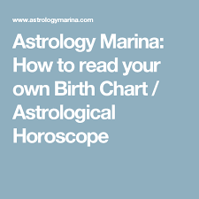 Astrology Marina How To Read Your Own Birth Chart