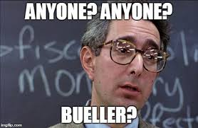 Image result for bueller anyone