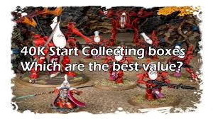 Start Boxes Warhammer 40k Start Collecting Boxes Which Are The Best Value