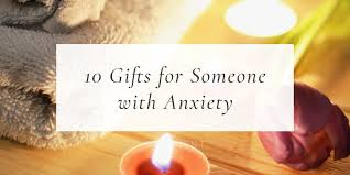 if you have a loved one with anxiety you might be wondering if there s anything