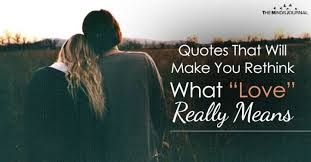 """Love Means Quotes Classy Quotes That Will Make You Rethink What €�Love"""" Really Means The"""