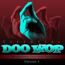 Essential Doo Wop, Vol. 3: 100 Essential Doo Wop Tracks