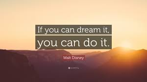 "If You Can Dream It You Can Do It Quote Best Of Walt Disney Quote ""If You Can Dream It You Can Do It"" 24"