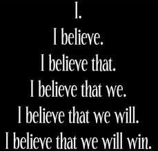 Image result for i believe that we will win
