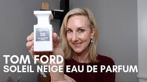 NEW <b>TOM FORD SOLEIL NEIGE</b> EAU DE PARFUM | FALL/WINTER ...