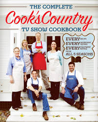 Country Cooks Test Kitchen The Complete Cooks Country Tv Show Cookbook Editors At Cooks