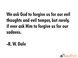 God Quote Best We Ask God To Forgive Us For Our Evil Quote
