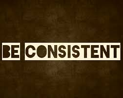 Image result for be consistent