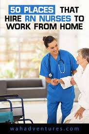 50 Places That Hire Rn Nurses To Work From Home In 2019