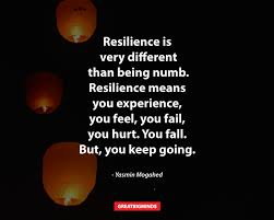 40 Resilience Quotes To Help You During Tough Times Great Big Minds Mesmerizing Resilience Quotes