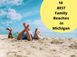 top 10 family beaches in michigan