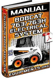 bobcat 763 763h skid steer loader electrical system wiring bobcat 763 763h skid steer loader electrical system manual