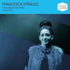 FRANCESCA STRAUSS: Introspective Mix by Music Elevation | Mixcloud