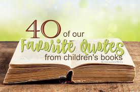 40 Of Our Favorite Quotes From Childrens Books Hip Homeschool Moms