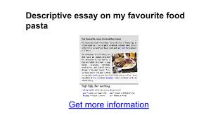 essay on my favourite dish favourite food esl kids worksheets my descriptive essay on my favourite food pasta google docs