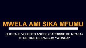 CHORALE VOIX DES ANGE MWELA AMI SIKA MFUMU - YouTube