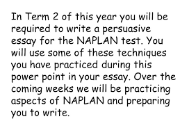 the power of persuasive techniques power point ppt video online  55 in term 2 of this year you will be required to write a persuasive essay for the naplan test you will use some of these techniques you have practiced