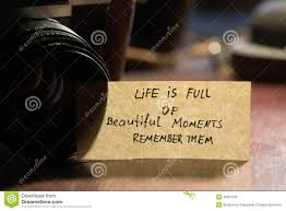 Quotes On Beautiful Moments Of Life Best of Life Is Full Of Beautiful Moments Remember Them Stock Image