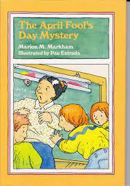 The April Fool's Day Mystery: Amazon.de: Markham, Marion M., Estrada, Pau:  Fremdsprachige Bücher