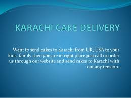 want to send cakes to karachi from uk usa to your kids family then you are in