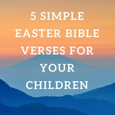 Bible Quotes About Children Enchanting Easter Bible Quotes Stunning 48 Simple Easter Bible Verses To Teach