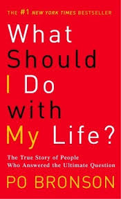What Should I Do With My Life The True Story Of People Who