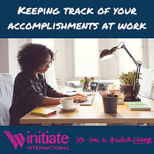Job Accomplishments List Keeping Track Of Your Accomplishments At Work Initiate