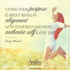 Living Your Purpose Is About Being In Alignment With Your Best And