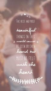 Beautiful Quotes About Love The best and most beautiful things in the world cannot be seen nor 24