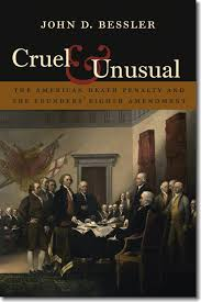 upnebookpartners cruel and unusual john d bessler click for larger image cruel and unusual the american death penalty