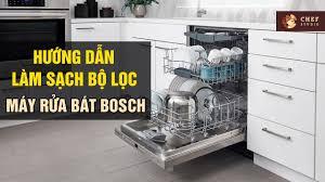 Hướng dẫn chi tiết cách vệ sinh máy rửa bát/ máy rửa chén Bosch hiệu quả