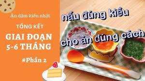 Ăn dặm kiểu Nhật giai đoạn 5-6 tháng Phần 2- Cách nấu và Cách cho bé ăn -  YouTube